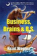 Business, Brains & B.S.