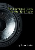 Complete Guide to High End Audio 4th Edition