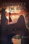 Neophytes of the Stone: Book Two of the Chronicles of Kiva