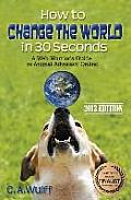 How to Change the World in 30 Seconds: A Web Warrior's Guide to Animal Advocacy Online