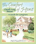 The Comfort of Home for Chronic Lung Disease: A Guide for Caregivers (Comfort of Home)