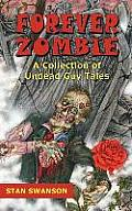 Forever Zombie: A Collection of Undead Guy Tales