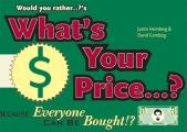 What's Your Price?: Because Everyone Can Be Bought! (Would You Rather...?)