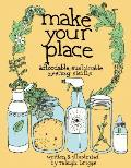 Make Your Place: Affordable, Sustainable Nesting Skills Cover