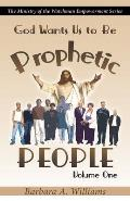 God Wants Us to Be Prophetic People Vol.1: The Ministry of the Watchman Empowerment Series