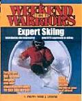 Weekend Warriors Guide To Expert Skiing