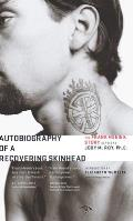 Autobiography of a Recovering Skinhead Signed Edition