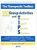 103 Group Activities and Tips: The Therapeutic Toolbox