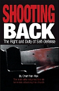Shooting Back: The Right and Duty of Self-Defense