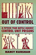 Out of Control: A Fifteen-Year Battle Against Control Unit Prisons