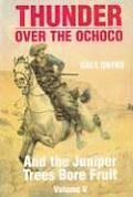 & The Juniper Trees Bore Fruit Thunder Over the Ochoco Volume 5