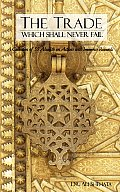 The Trade Which Shall Never Fail: A Collection of 55 Hadith on Actions with Immense Rewards
