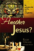 Another Jesus?: The Eucharistic Chirst and the New Evangelization