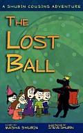 The Lost Ball: A Shubin Cousins Adventure