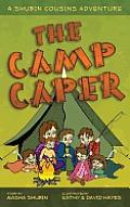The Camp Caper: A Shubin Cousins Adventure