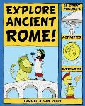 Explore Ancient Rome!: 25 Great Projects, Activities, Experiments (Explore Your World)