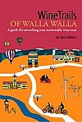 Wine Trails of Walla Walla
