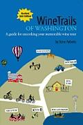 Wine Trails of Washington 2nd Edition