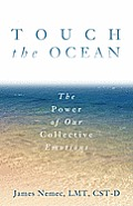 Touch the Ocean The Power of Collective Emotions