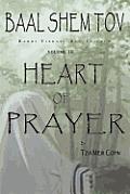 Baal Shem Tov Heart of Prayer: Treatise on Chassidic Supplication