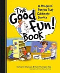 Good Fun Book 12 Months of Parties That Celebrate Service