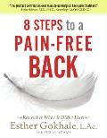 8 Steps to a Pain-Free Back: Natural Posture Solutions for Pain in the Back, Neck, Shoulder, Hip, Knee, and Foot Cover