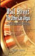 Wall Street: The Other Las Vegas...