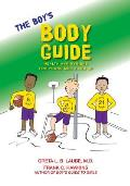 The Boy's Body Guide: A Health and Hygiene Book for Boys 8 and Older