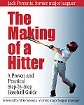 Making of a Hitter A Proven & Practical Step By Step Baseball Guide
