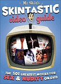 Mr Skins Skintastic Video Guide The 501 Greatest Movies for Sex & Nudity on DVD