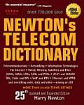 Newton's Telecom Dictionary, 25th Edition: Telecommunications, Networking, Information Technologies, the Internet, Wired, Wireless, Satellites and Fib