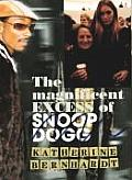 The Magnificent Excess of Snoop Dogg