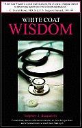 White Coat Wisdom Extraordinary Doctor