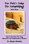 For Pet's Sake, Do Something! Book Three