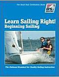 Learn Sailing Right! Beginner Sailing (Small Boat Certification)