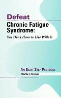 Defeat Chronic Fatigue Syndrome