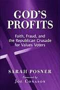 Gods Profits Faith Fraud & the Republican Crusade for Values Voters