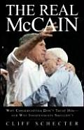 Real McCain Why Conservatives Dont Trust Him & Why Independents Shouldnt
