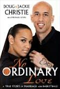 No Ordinary Love A True Story of Marriage & Basketball