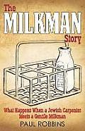 The Milkman Story: What Happens When a Jewish Carpenter Meets a Gentile Milkman