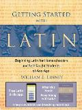Getting Started With Latin: Beginning Latin for Homeschoolers and Self-taught Students of Any Age (07 Edition)