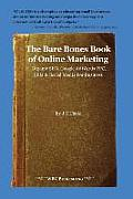 The Bare Bones Book of Online Marketing: Organic Seo, Google Adwords Ppc, Sem & Social Media for Business