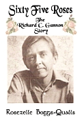 Sixty Five Roses: The Richard C. Gannon Story (Large Print)