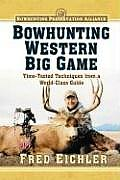 Bowhunting Western Big Game