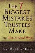 The 7 Biggest Mistakes Trustees Make: And How to Avoid Them