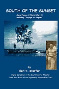 South of the Sunset: More Poems of World War II Including Voyage to Anguar