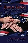 Aging in America A Wake Up Call & Call to Action for Seniors & Those Who Love & Serve Them
