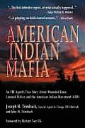 American Indian Mafia: An FBI Agent's True Story About Wounded Knee, Leonard Peltier, & The American... by Joseph H. Trimbach