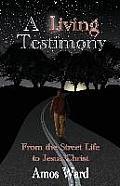 A Living Testimony