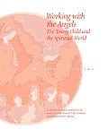 Working with the Angels: The Young Child and the Spiritual World